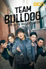 Nonton Streaming Download Drama Team Bulldog: Off-Duty Investigation (2020) Subtitle Indonesia